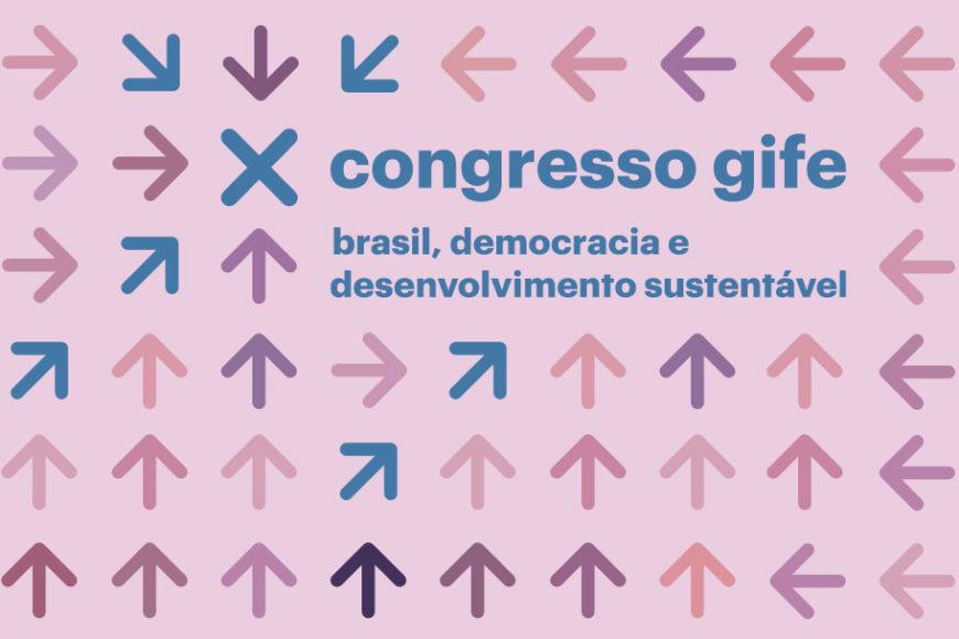 X Congresso GIFE: O público, o privado e o comum no investimento social privado