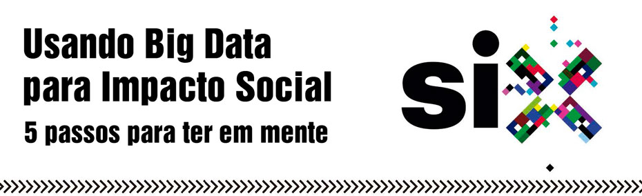 5-Steps-to-Using-Big-Data-for-Social-Good--ptbr_01
