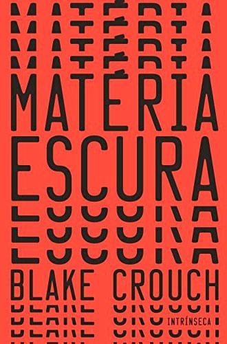 materia-escura-blake-crouch-20-livros-para-ler-em-casa-inovacao-social-inovasocial
