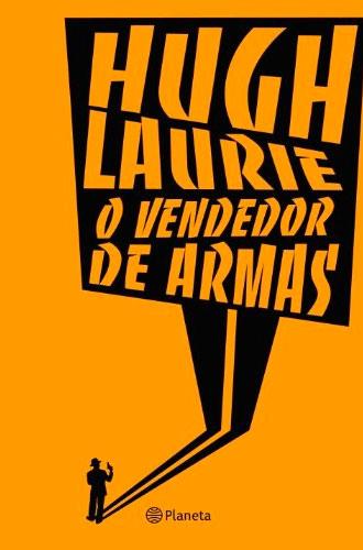o-vendedor-de-armas-hugh-laurie-20-livros-para-ler-em-casa-inovacao-social-inovasocial