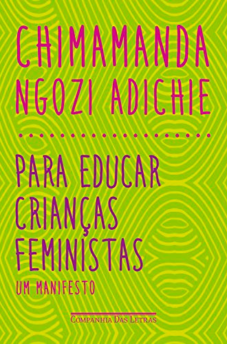 para-educar-criancas-feministas-chimamanda-ngozi-adiche-20-livros-para-ler-em-casa-inovacao-social-inovasocial