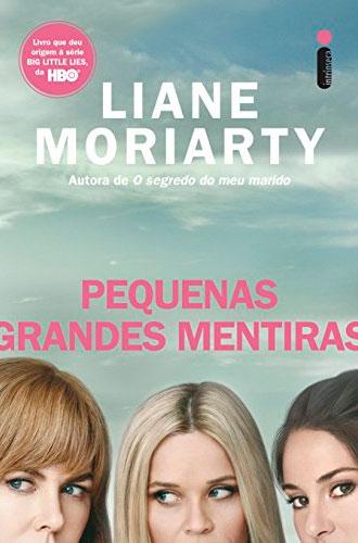 pequenas-grandes-mentiras-liane-moriarty-20-livros-para-ler-em-casa-inovacao-social-inovasocial