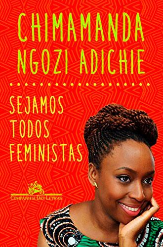 sejamos-todos-feministas-chimamanda-ngozi-adiche-20-livros-para-ler-em-casa-inovacao-social-inovasocial